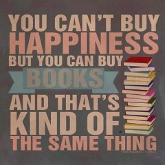 you-cant-buy-happiness-but-you-can-buy-books-and-thats-kind-of-the-same-thing-books-quotes.jpg