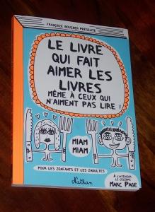 Le livre qui fait aimer les livres même à ceux qui n'aiment pas lire (Françoise Boucher) dans Actualité éditoriale, vient de paraître Lelivrequifaitaimerleslivres